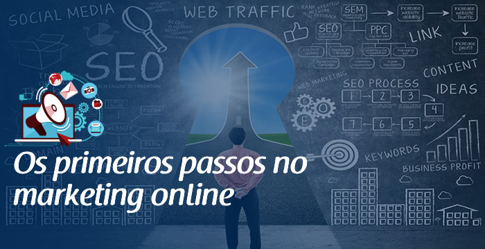 Os primeiros passos no marketing online